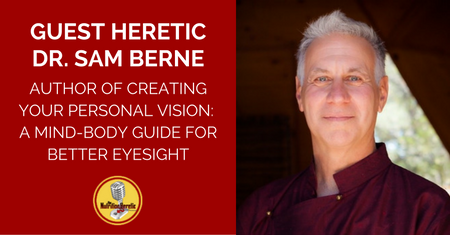 Dr-Sam-Berne-talks-about-vision-on-The-Nutrition-Heretic-Podcast.png