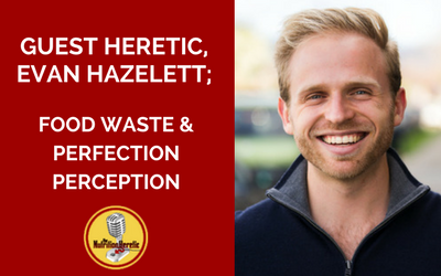 Evan-Hazelett-Food-Waste-Perfection-Perception-on-the-Nutrition-Heretic-p.png