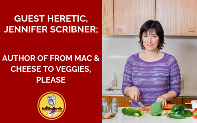 From-Mac-Cheese-To-Veggies-Please-author-Jenn-Scribner-on-the-Nutrition-Heretic-podcast.png