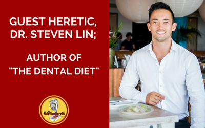 Guest-Heretic-Dr.-Steven-Lin-Author-Of-The-Dental-Diet-is-on-The-Nutrition-Heretic-Podcast.png