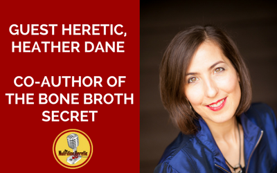 Guest-Heretic-Heather-Dane-Co-author-Of-The-Bone-Broth-Secret-on-The-Nutrition-Heretic-Podcast.png