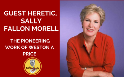 Sally-Fallon-Morell-Weston-A-Price-Nutrition-Heretic-Podcast.png