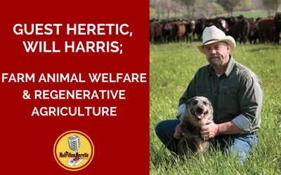 Will-Harris-Animal-Welfare-Regenerative-Farming-Nutrition-Heretic-Pod.png