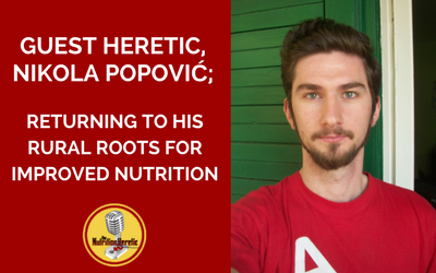 Nikola-Popović-Returns-To-His-Rural-Roots-on-the-Nutrition-Heretic-Podcast.png
