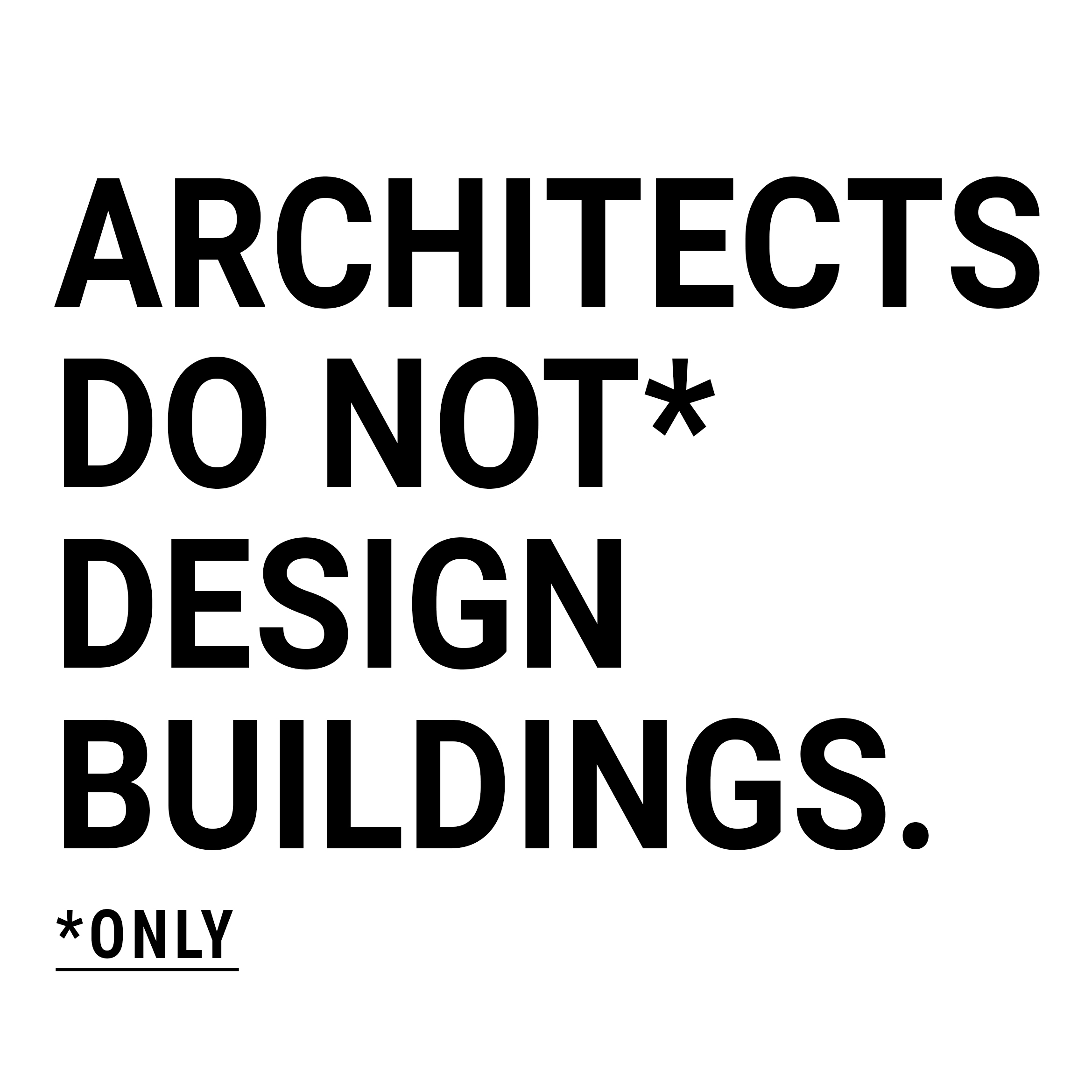 ARCHITECTS DO NOT DESIGN BUILDINGS.jpg