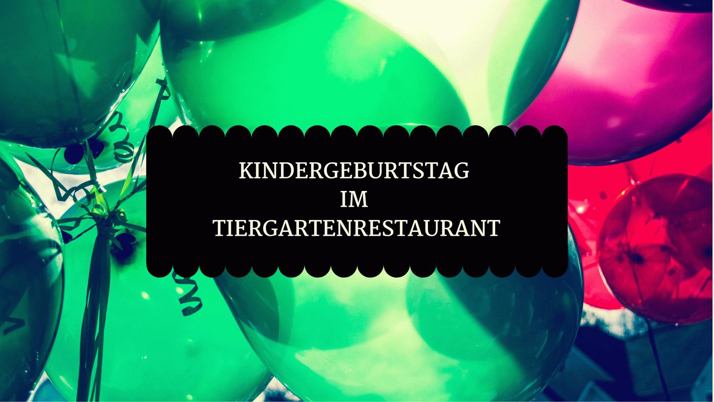 KINDERGEBURTSTAG IM TIERGARTENRESTAURANT_ergebnis.png