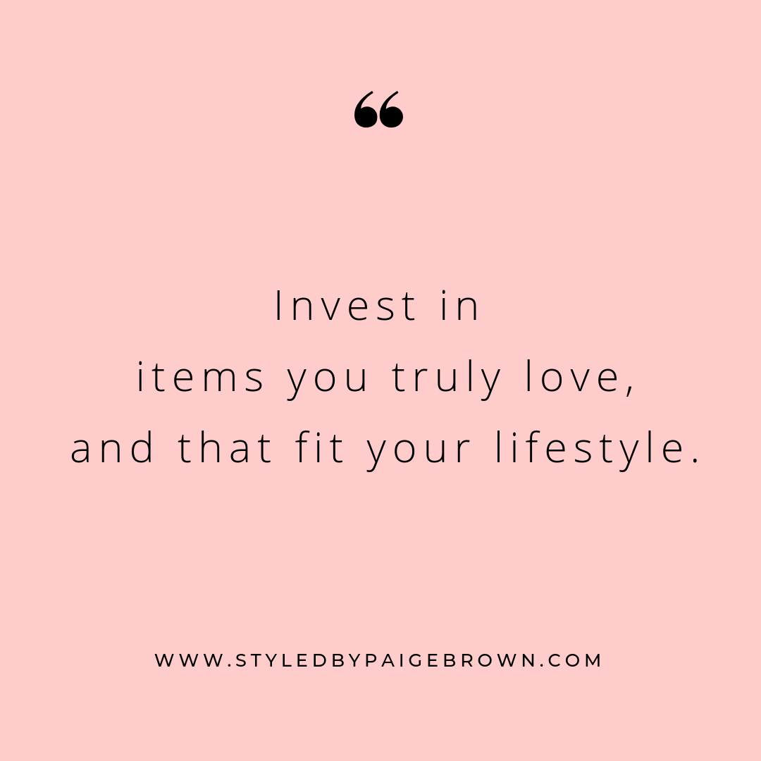 Invest in items you truly love