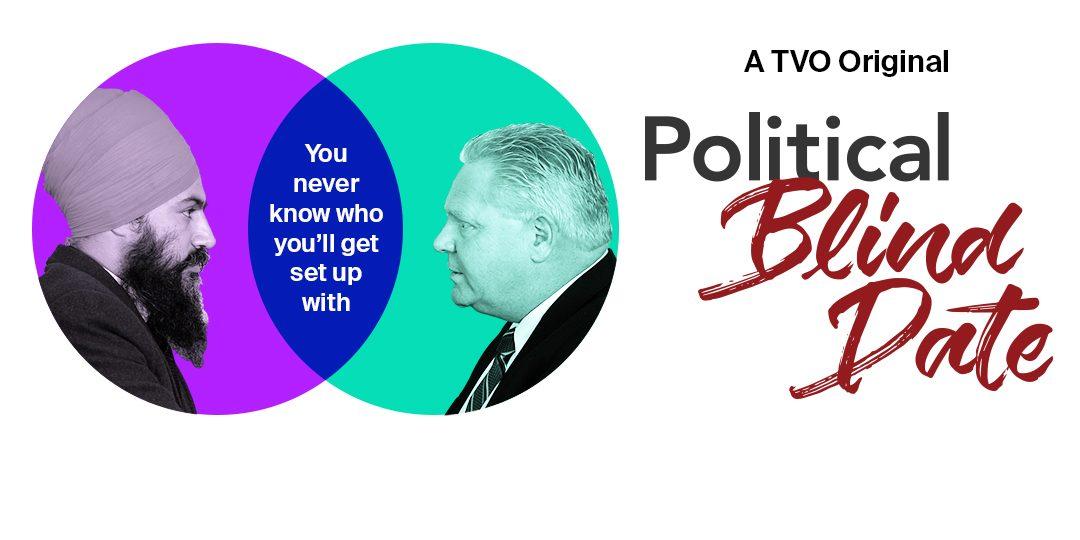 TVO_Political_Blind_Date_1080X608-e1511557401730.jpg