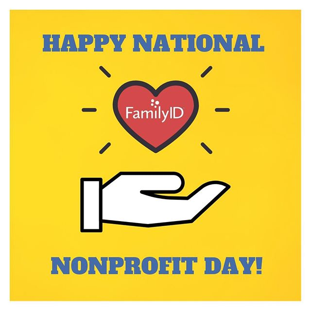 Today we recognize all of the wonderful nonprofit organizations using FamilyID and how their work makes a positive impact on our communities! ⁠ ⁠ #NationalNonprofitDay