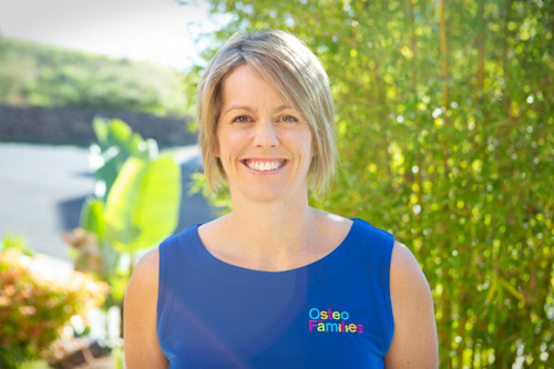 Dr Carly Broadbent - Dr Carly Broadbent graduated in 2002 from Victoria University as a qualified Osteopath. In 2012 after her third child was born she opened Osteo for Families. Having worked in many clinics throughout Queensland and Victoria she could see that a clinic which catered for families, in particular mum's with young babies was necessary. Carly's vision was to create a space where mothers could feel comfortable to have a treatment whilst their child/children could play on the floor without mum stressing whether they were going to break anything! With Carly also completing a post graduate certificate in the treatment of paediatrics, Carly's passion is to treat babies and children. Carly has developed a strong network with maternal child health nurses, lactation consultants, dentists and also with local football and cricket clubs. Carly has a personal passion for fitness and having treated elite sportsman, she also loves getting her 'hands on' a good sports injury.In 2017 Carly opened her second clinic in Darwin. With fantastic staff in Diamond Creek, Victoria, Carly took a leap and with her family moved to the top end of Australia. Here in Darwin, Carly has created another clinic based on the same philosophy as Osteo for Families Diamond Creek. A clinic that caters for families from new born babies, to mum and dad's to grandparents and of course a sports person to.Carly loves to travel in her caravan and overseas with her husband and three boys, participate in Crossfit (and maybe compete on the odd occasion) and cake decorating; though in Darwin she is finding the weather too hot for this!