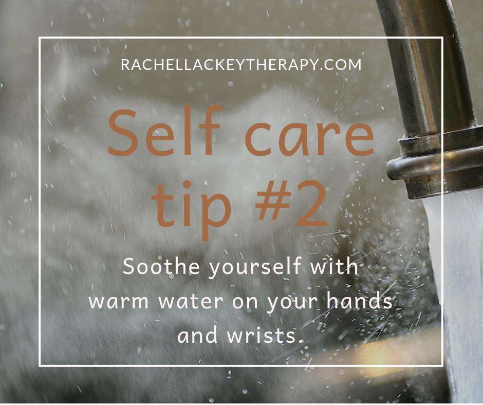 Whether a bath, shower, hot water bottle, running your hands under water or just cradling a hot drink, this can help us return to the present and feel soothed.