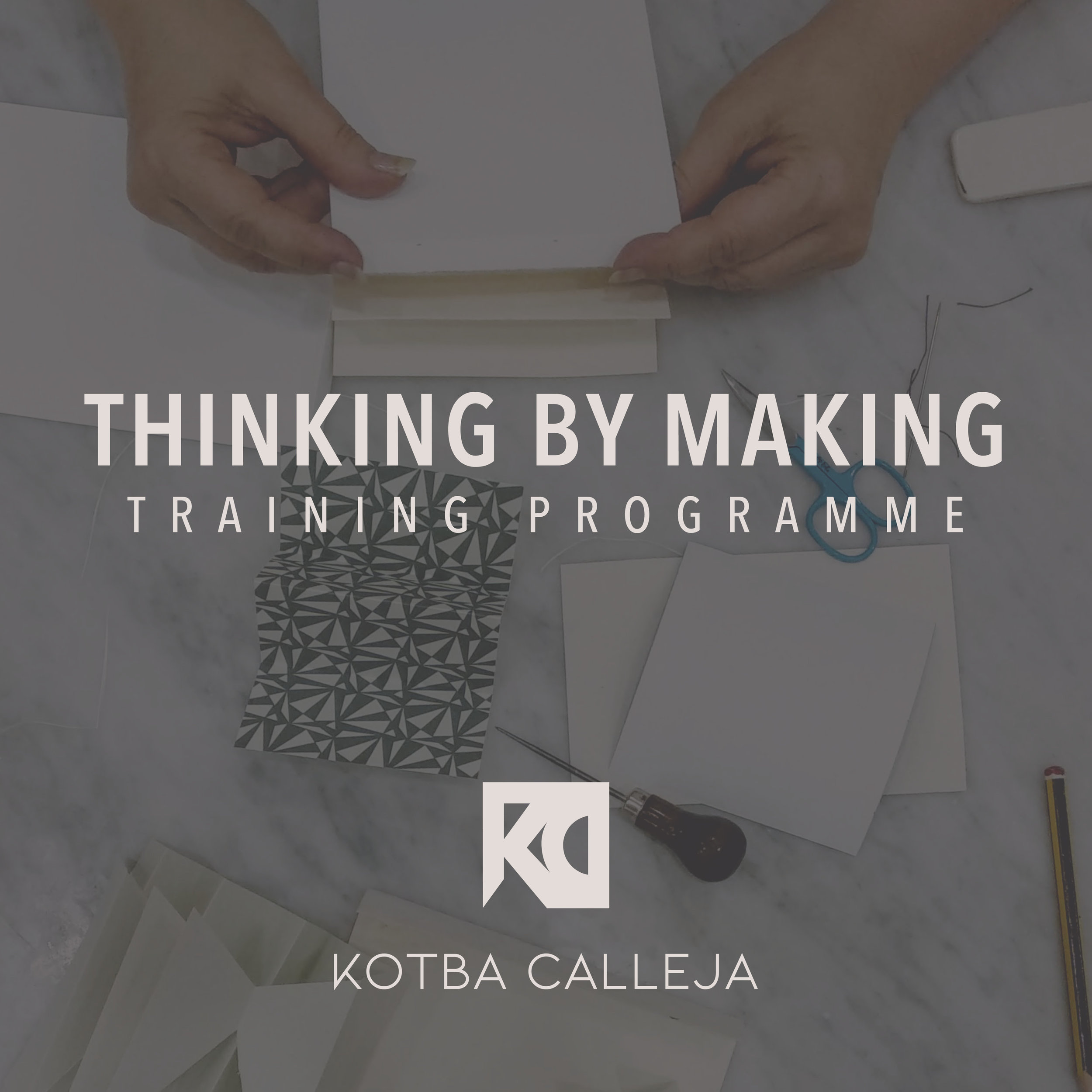 KC WORKSHOPS 2019 - THINKING BY MAKING.jpg