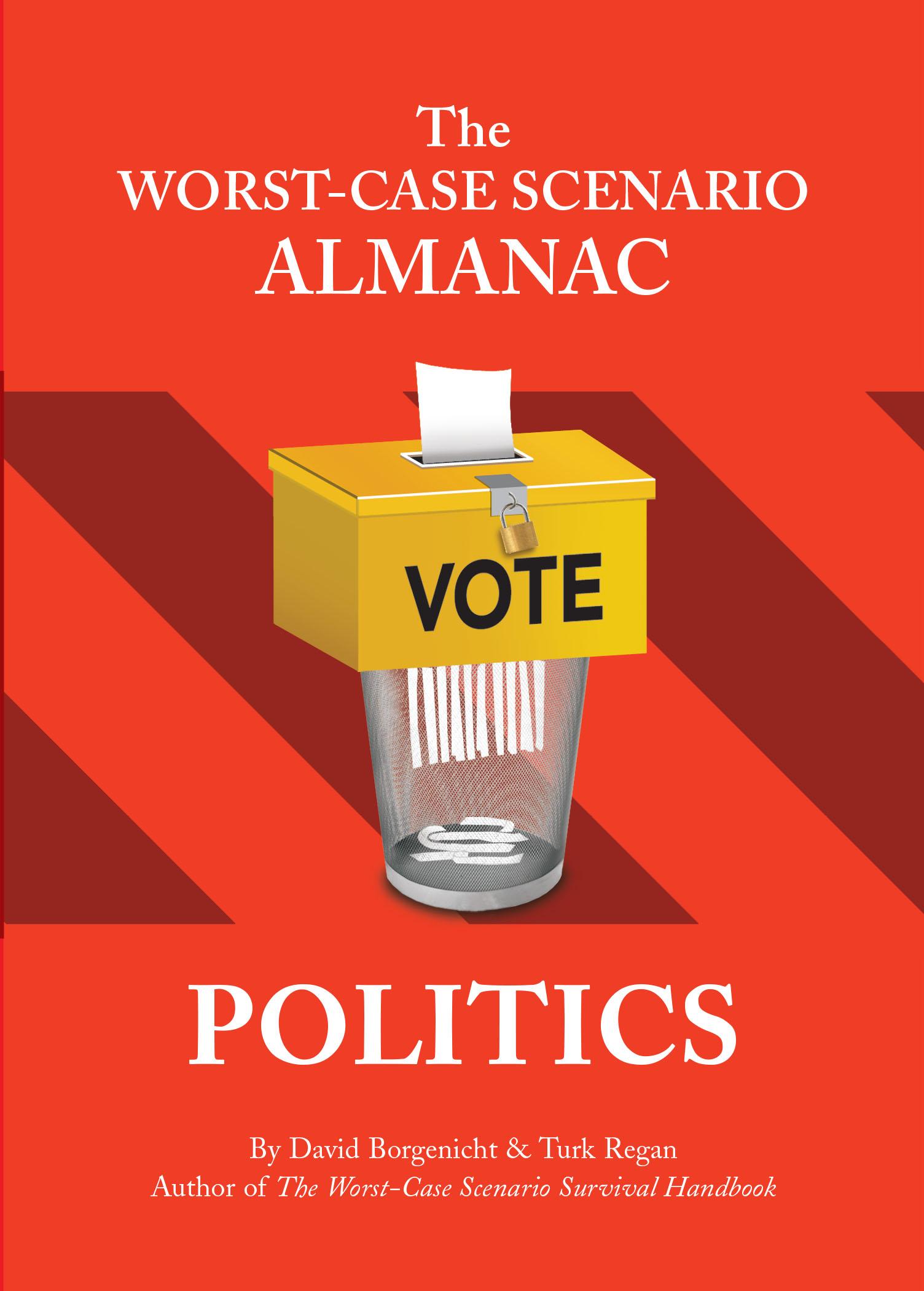 The Worst-Case Scenario Survival Almanac: Politics