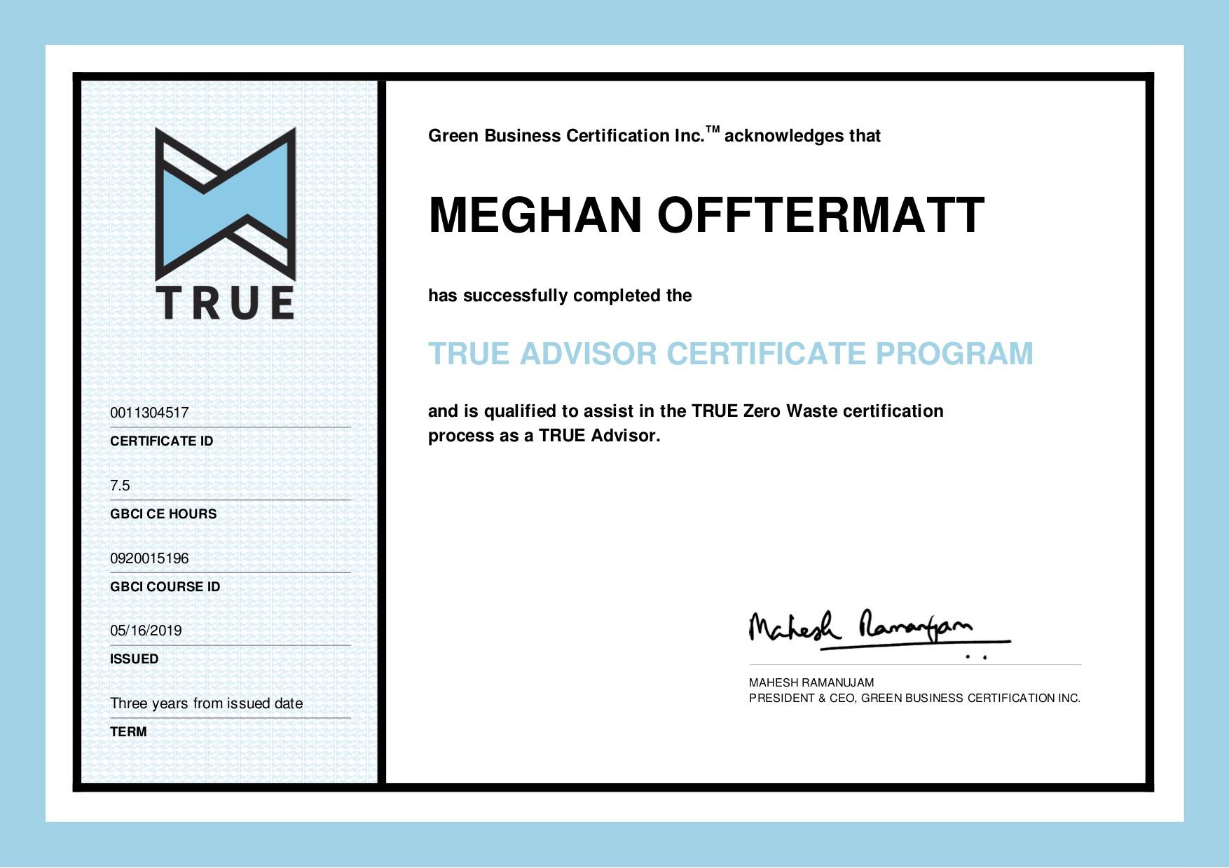 TRUE certified  - Meghan Offtermatt is a TRUE certified Zero-Waste Advisor via Green Business Certification Inc.