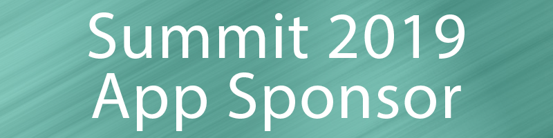 $4,000 - Core Benefits PLUSProminent Summit Mobile App branding (1 Year)Prominent sponsor exhibit spaceRecognition at open and close of Summit2 complimentary Summit registrations