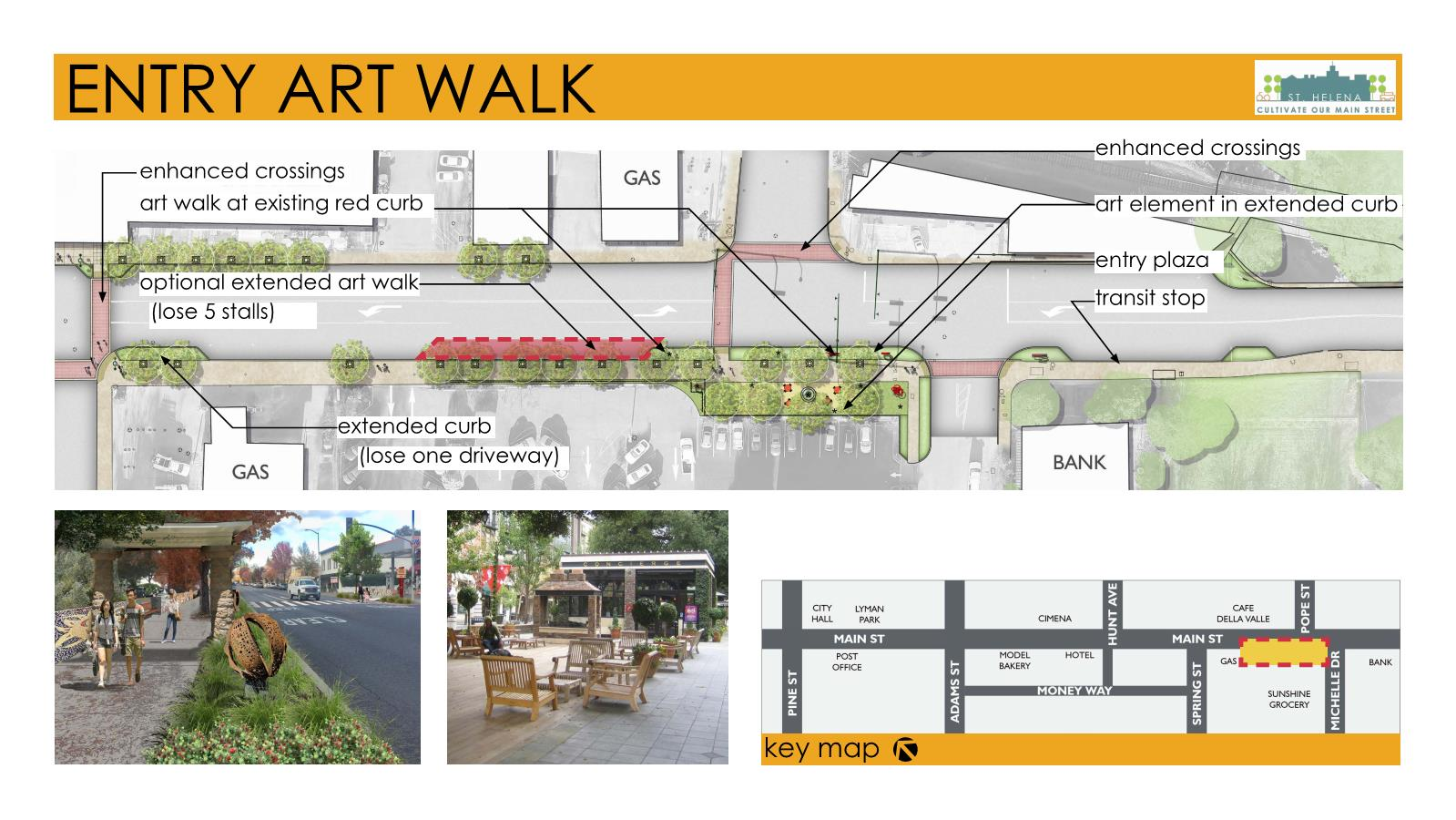 We have the opportunity to create an Entry to Main Street with an art walk and plaza area at the intersection of Main Street and Pope Street. The curb is shifted out into non-parking areas to add landscape and art elements. We can also use the existing landscape area at this corner to create a plaza without changing existing parking conditions.