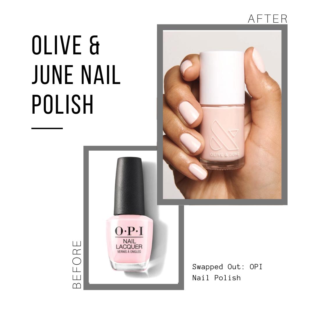 Olive & June: $8 per bottle  OPI: ~$6-$11 per bottle
