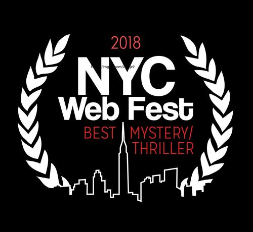 NEW YORK WEB FEST  BEST MYSTERY/THRILLER WEB SERIES 2018