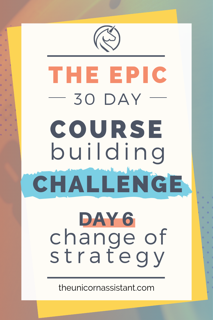 online course building challenge - day 6 biig change of strategy.png