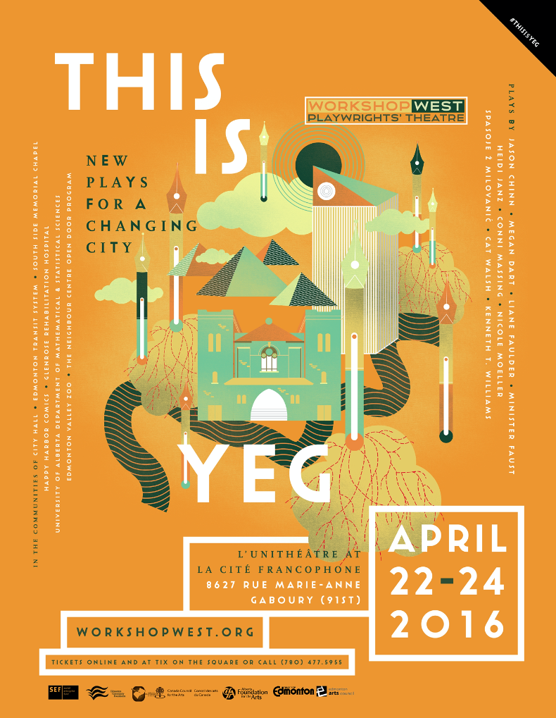 THIS IS YEG  A poster and illustration for This is YEG, where eight playwrights were embedded into the communities of the transit system, the zoo, the U of Alberta Math department and other spaces. Eight pens represent eight playwrights, along with recognizable locations around the city.   Workshop West Playwrights' Theatre   2016