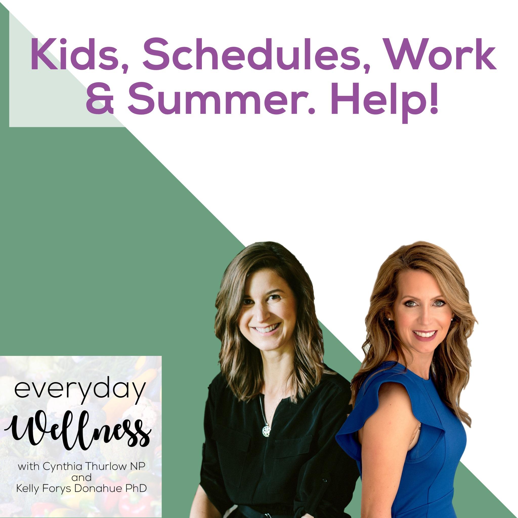 Kids, Schedules, Work and Summer