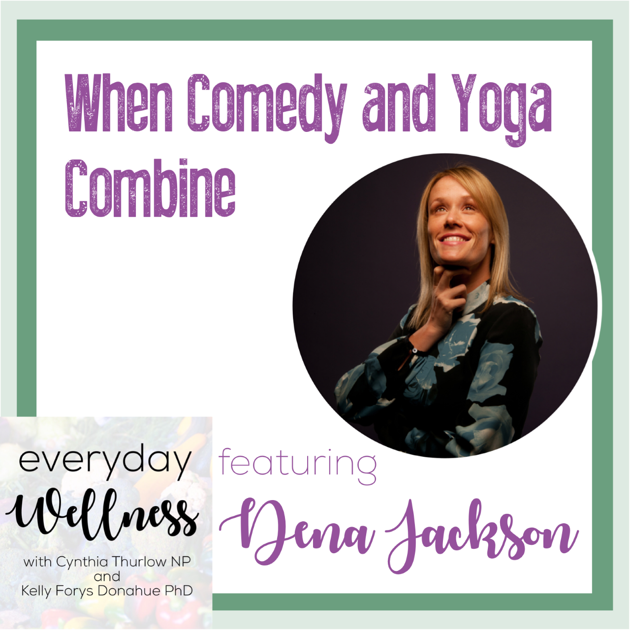When Comedy and Yoga Combine by Dena Jackson