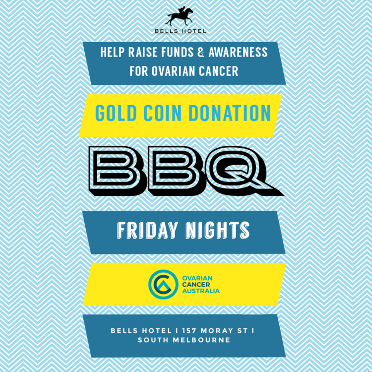 BBQ FRIDAY NIGHTS - Raise awareness of Ovarian Cancer by chowing down on our hot smokey BBQ!