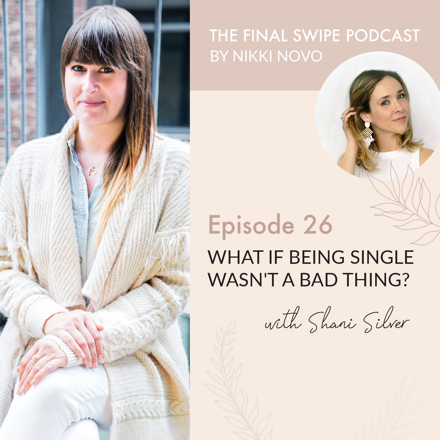 The Final Swipe - Guest on Nikki Novo's podcast, discussing making a change to the way we view being single, and enjoying this time in our lives.