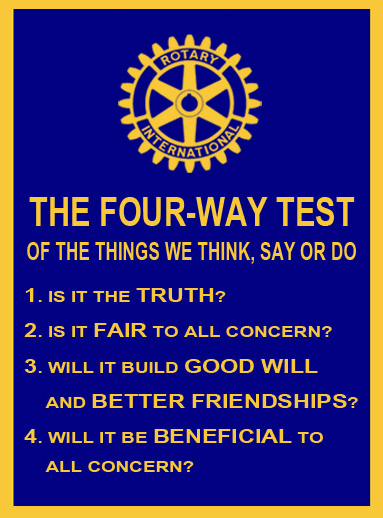 What Is The Four-Way TEst - The Four-Way Test is a nonpartisan and nonsectarian ethical guide for Rotarian's to use for their personal and professional relationships. The test has been translated into more than 100 languages, and Rotarian's recite it at club meetings:Of the things we think, say or doIs it the TRUTH?Is it FAIR to all concerned?Will it build GOODWILL and BETTER FRIENDSHIPS?Will it be BENEFICIAL to all concerned?