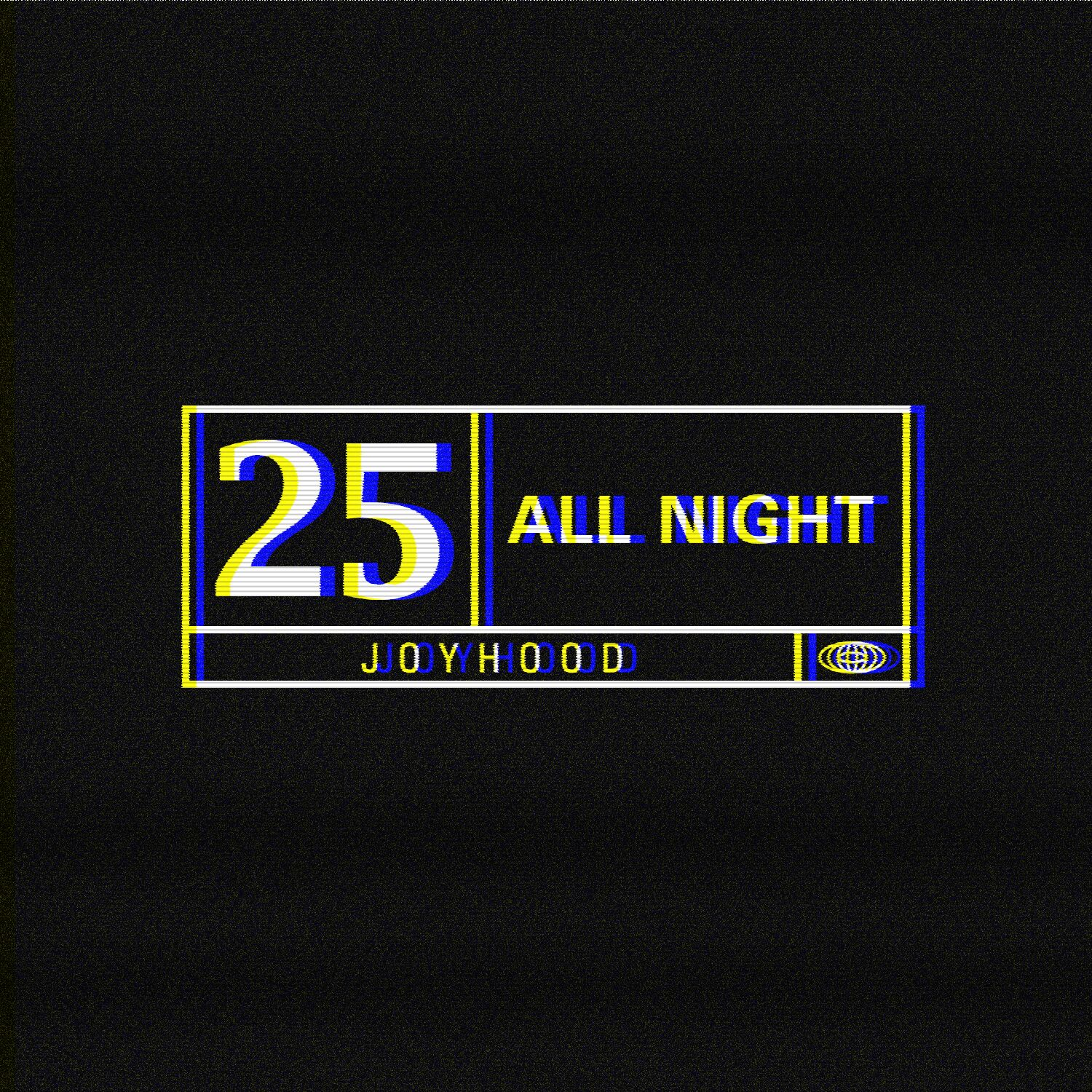 25 All Night