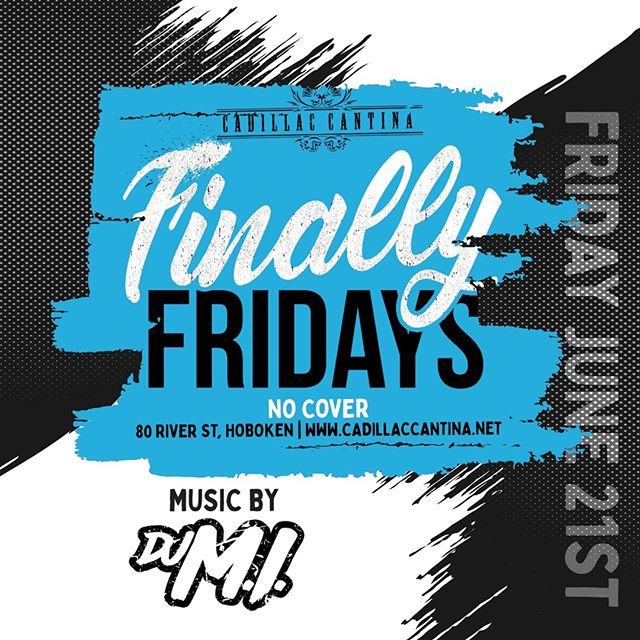 You know what it is.. FINALLY FRIDAY with DJ MI 🎧 Eata-Fajita and dance with the crew 🎶 . Fajita Friday 4pm-11pm Guacamole Chicken or Steak Fajitas Draft Beer or Glass of Sangria ALL for $16-Prix Fix  Happy Hour Monday-Friday 4pm-7pm (All night Mondays): DOLLAR BEERS 1⁄2 Priced Appetizers 1/2 Priced Margaritas  8pm to close $4 tequila of the week shot. #hoboken #cadillaccantinahoboken #cadillaccantina #taco #tacos #eeeeeats #margarita #margaritas #happyhour #cocktail #cocktails