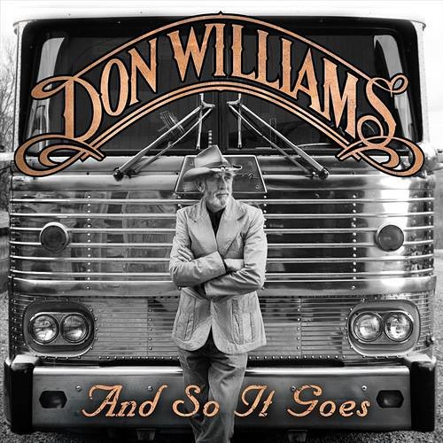 "19 June 2012 ""And So It Goes"" Produced by:  Garth Fundis & Don Williams Sugar Hill Records  #donwilliams #donwilliamsmusic #gentlegiant"