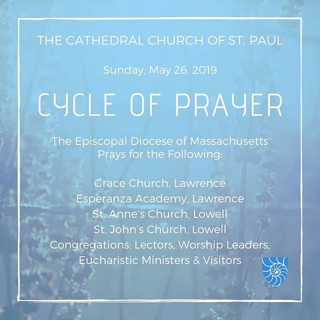 Join @stpaulboston as we pray for: Parishes of the Merrimack Valley Deanery Grace Church, Lawrence Esperanza Academy, Lawrence St. Anne's Church, Lowell St. John's Church, Lowell  Congregations: Lectors, Worship Leaders, Eucharistic Ministers & Visitors  #stpaulscathedral #cathedral #cathedralofboston#TheCathedralChurchofStPaul #houseofprayerforallpeople