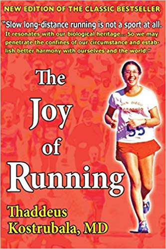 The Joy of Running, Thaddeus Kostrubala, Saint Nicholas Productions LLC, 2013