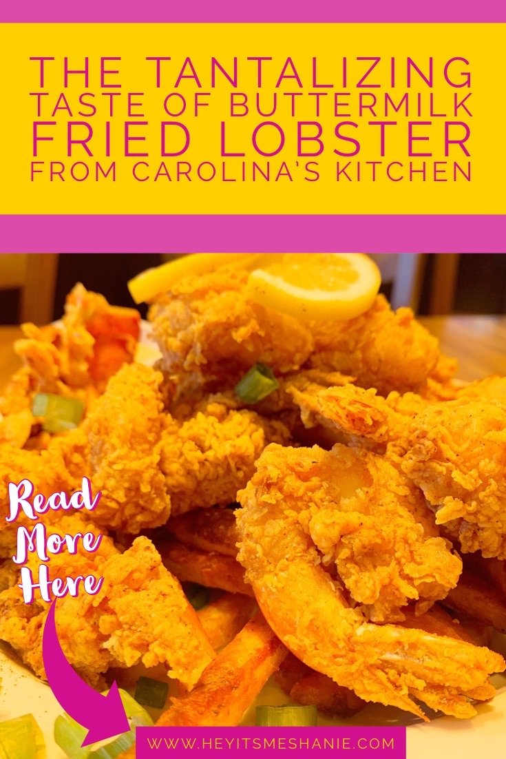 The Tantalizing Taste of Buttermilk Fried Lobster from Carolina's Kitchen