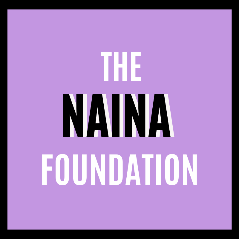"""THE NAINA FOUNDATION - """"In our eyes, youth are the fuel to the fire started by generations of revolutionaries. We believe that the youth truly has the power to change the future, regardless of where they are from or how qualified society may deem they are. To the youth we would say, go for it. You never know where your passion can lead you!"""""""