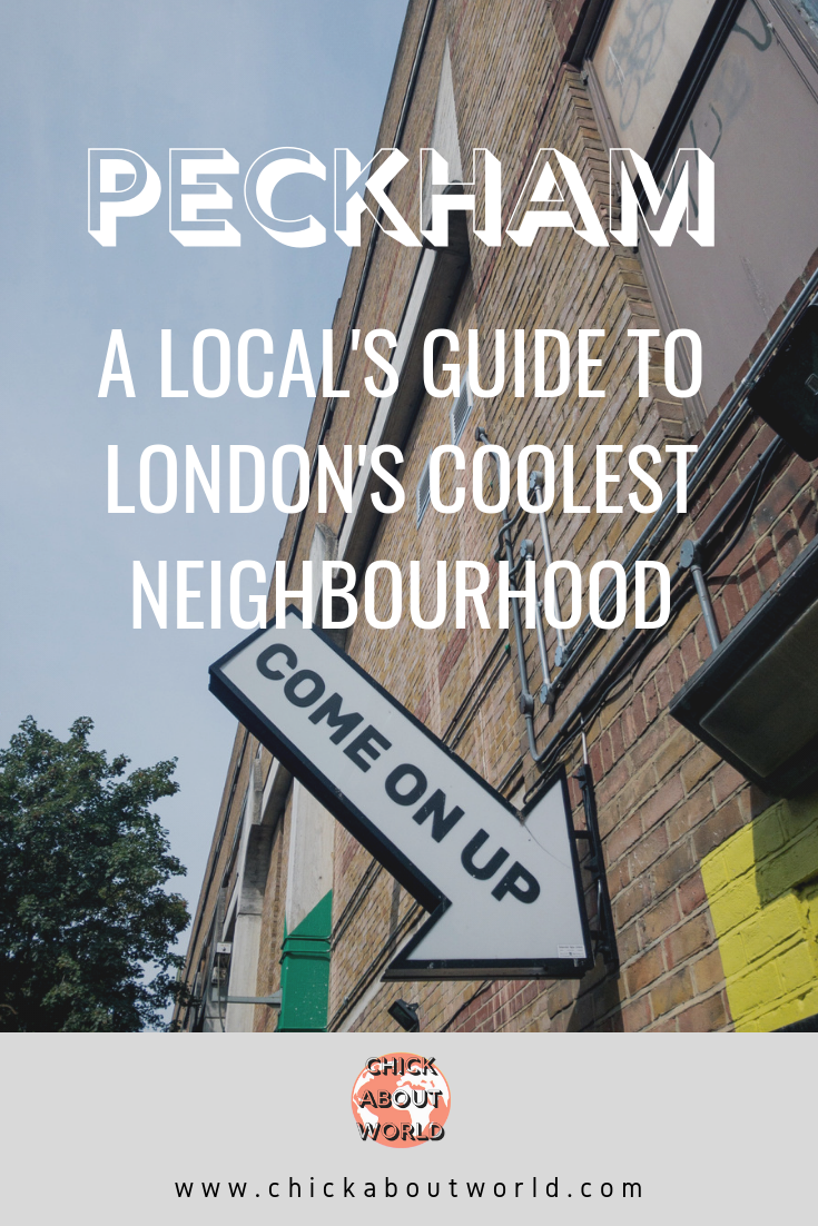 Peckham Travel Guide - Best Things To Do - Chick About World.png