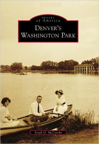Denver's Washington Park  by Sarah O. McCarthy                    Available at the Denver Public Library                     DPL Call Number: 978.883 McCarthy
