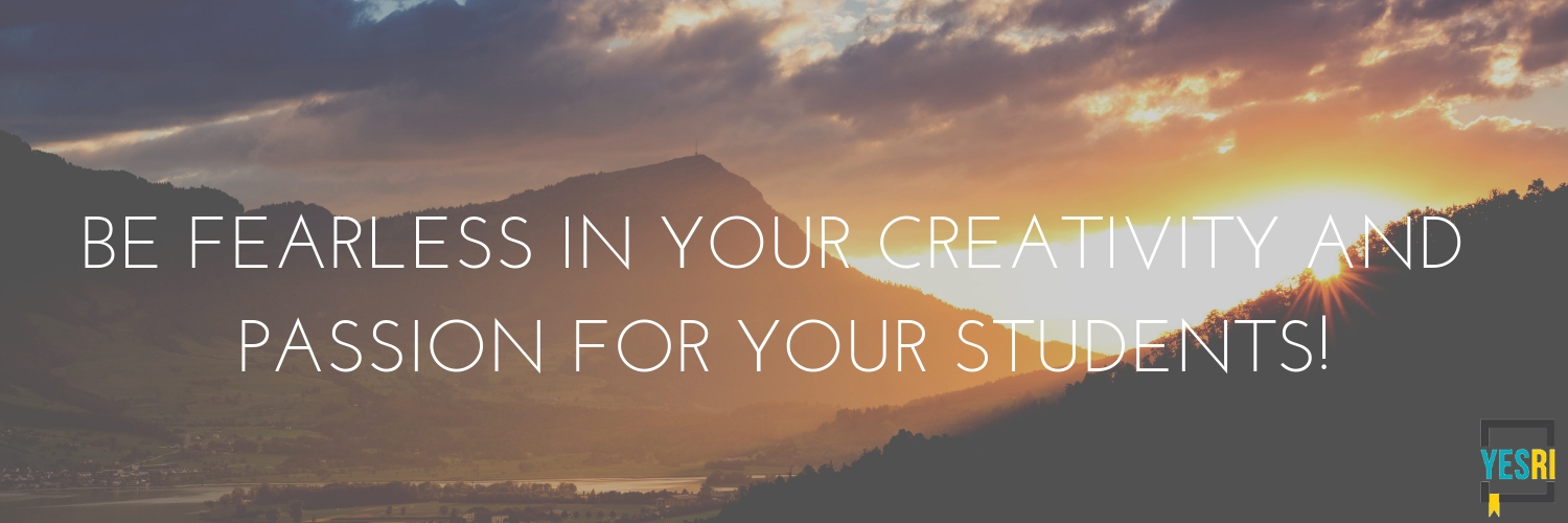 Be fearless in your creativity and passion for your students! (3).jpg