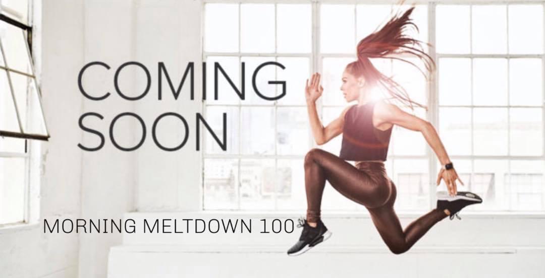 Morning Meltdown 100 Coming Soon