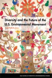 Diversity & the Future of the U.S. Environmental Movement (edited by Emily Enderle, 2007)