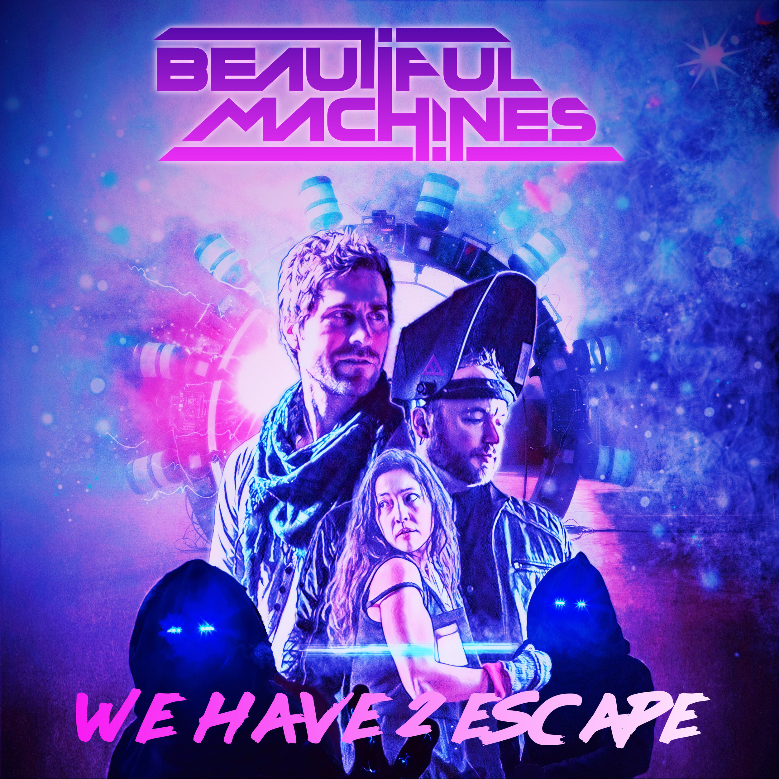 Beautiful Machines - We Have 2 Escape Art.jpg