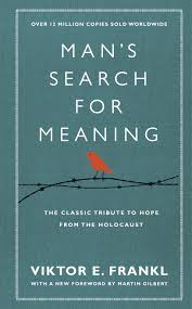Mans Search for Meaning - By Viktor E. Frankl