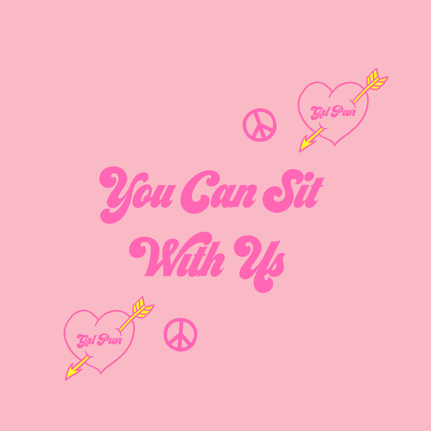 YOU CAN SIT WITH US - An inclusive gang of nice grls