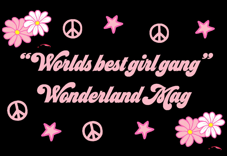 WORLDS BEST GIRL GANG WONDERLAND MAG