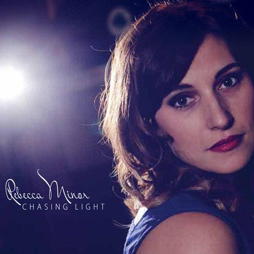 Rebecca Minor's album, Chasing Light - click album image to listen and download!