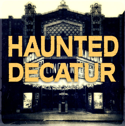 HAUNTED DECATUR TOURS  Decatur, Illinois