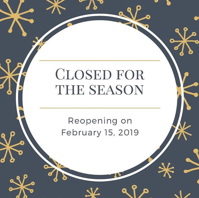 Thank you so much for a wonderful season! We look forward to seeing you when we reopen on February 15th, 2019!