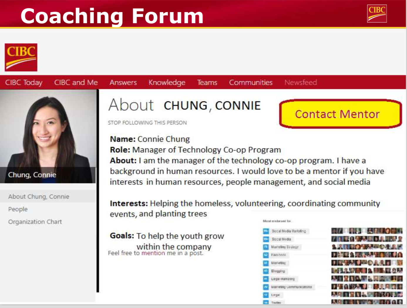 Process - After receiving the necessary approvals and completing a series of HR training modules, successful mentors will be accessible for interns to contact via the CIBC myFuture portal found on CIBC's Employee Landing Page (CIBC Today).From there, mentors and pupils will arrange to meet in person to identify and work towards a path that will continue their career at CIBC.