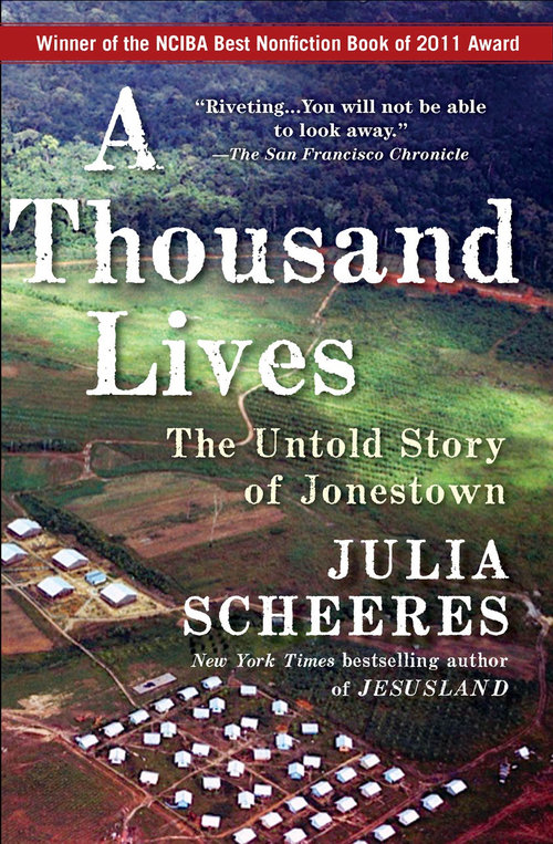 A Thousand Lives: The Untold Story of Jonestown by Julia Scheeres